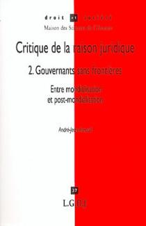 Critique de la raison juridique : gouvernants sans frontières