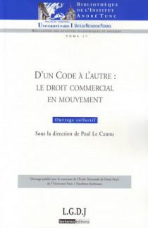 D'un code à l'autre : le droit commercial en mouvement
