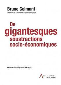 De gigantesques soustractions socio-économiques