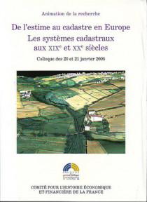 De l'estime au cadastre en Europe - Les systèmes cadastraux au XIXe et XXe siècle