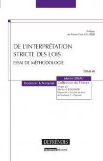 De l'interprétation stricte des lois - Essai de méthodologie