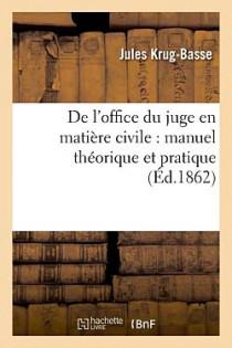 De l'office du juge en matière civile : manuel théorique et pratique (édition 1862)