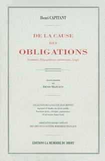 De la cause des obligations (contrats, engagements unilatéraux, legs)