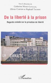 De la liberté à la prison