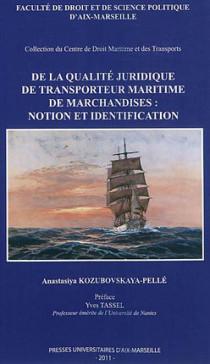 De la qualité juridique de transporteur maritime de marchandises : notion et identification
