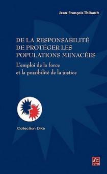 De la responsabilité de protéger les populations menacées