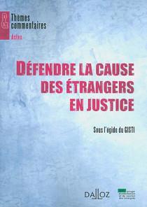 Défendre la cause des étrangers en justice