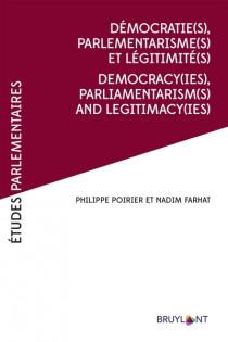 Démocratie(s), parlementarisme(s) et légitimité(s) - Democracy(ies), Parliamentarism(s) and Legitimacy(ies)