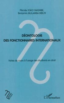 Déonotologie des fonctionnaires internationaux