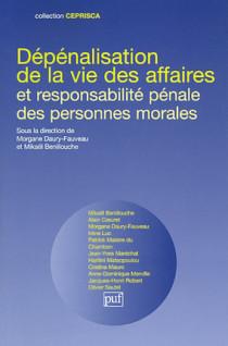 Dépénalisation de la vie des affaires et responsabilité pénale des personnes morales