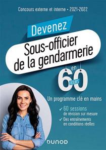 Devenir sous-officier de la gendarmerie en 60 jours : concours externe et interne 2021-2022
