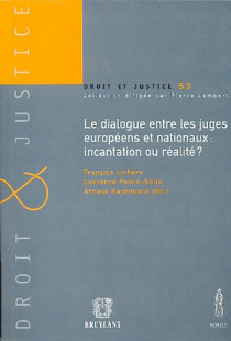 Dialogue entre les juges européens et nationaux : incantation ou réalité ?