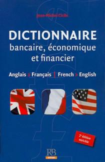 Dictionnaire bancaire, économique et financier