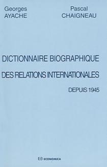 Dictionnaire biographique des relations internationales depuis 1945