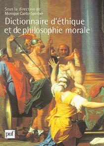 Dictionnaire d'éthique et de philosophie morale, coffret de 2 volumes