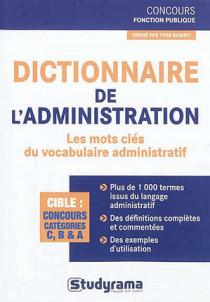 Dictionnaire de l'administration : les mots clés du vocabulaire administratif