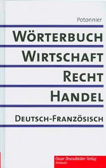 Dictionnaire de l'économie, du droit et du commerce - Wörtebuch Wirtschaft Recht Handel