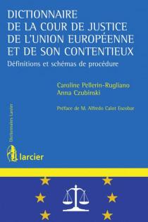 Dictionnaire de la Cour de justice de l'Union européenne et de son contentieux