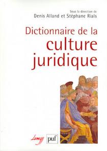 Dictionnaire de la culture juridique (1 livre + 1 CD-Rom)