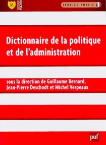 Dictionnaire de la politique et de l'administration