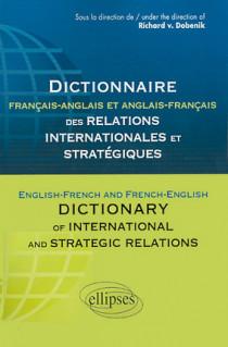 Dictionnaire français-anglais et anglais-français des relations internationales et stratégiques - English-French and French-English Dictionary of International and Strategic Relations