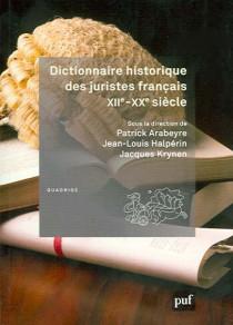 Dictionnaire historique des juristes français XIIe-XXe siècle