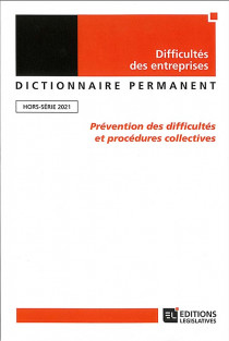 Dictionnaire permanent, hors-série 2021 - Difficultés des entreprises
