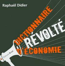 Dictionnaire révolté d'économie