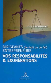 Dirigeants (de droit et de fait), entrepreneurs : vos responsabilités & exonérations