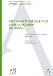 Discipline et surveillance dans la relation de travail
