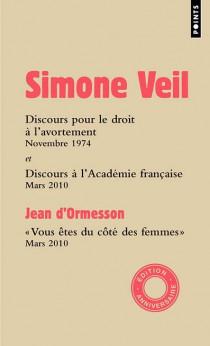 Discours pour le droit à l'avortement, novembre 1974 et Discours à l'Académie française, mars 2010