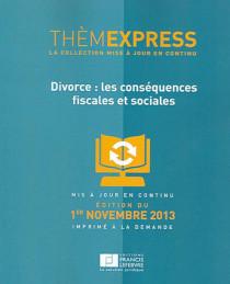 Divorce : les conséquences fiscales et sociales