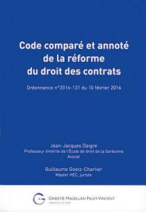Code comparé et annoté de la réforme du droit des contrats