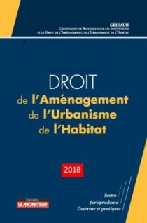 Droit de l'Aménagement, de l'Urbanisme, de l'Habitat (D.A.U.H.) 2018