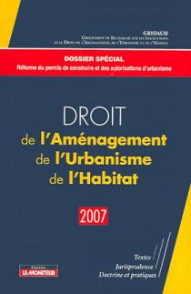 Droit de l'Aménagement, de l'Urbanisme et de l'Habitat (D.A.U.H.) 2007