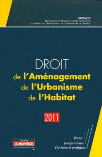 Droit de l'Aménagement, de l'Urbanisme et de l'Habitat (D.A.U.H.) 2011