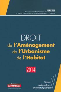 Droit de l'Aménagement, de l'Urbanisme et de l'Habitat (D.A.U.H.) 2014