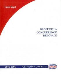 Droit de la concurrence déloyale 2005-2006
