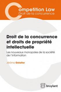 Droit de la concurrence et droits de propriété intellectuelle