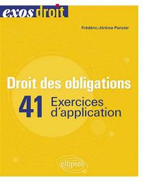 Droit des obligations : 41 exercices d'application