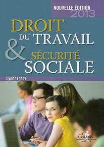 Droit du travail & sécurité sociale - Edition 2013
