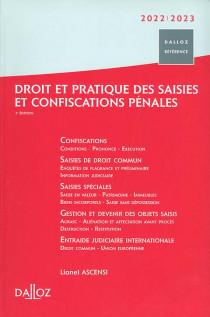 Droit et pratique des saisies et confiscations pénales 2022-2023