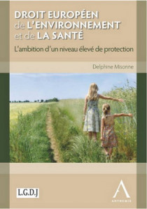 Droit européen de l'environnement et de la santé. L'ambition d'un niveau élevé de protection
