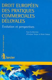 Droit européen des pratiques commerciales déloyales