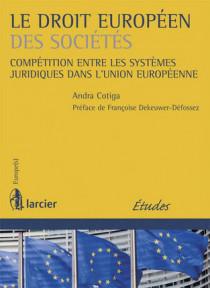 Droit européen des sociétés - Compétition entre les systèmes juridiques dans l'Union Européenne