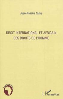 Droit international et africain des droits de l'homme