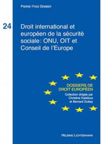 Droit international et européen de la sécurité sociale : ONU, OIT et Conseil de l'Europe
