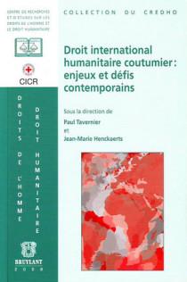 Droit international humanitaire coutumier : enjeux et défis contemporains