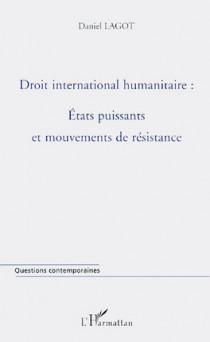 Droit international humanitaire : Etats puissants et mouvements de résistance