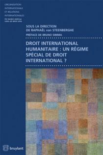Droit international humanitaire : un régime spécial de droit international ?